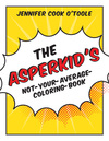 The Asperkid's Not-Your-Average-Coloring-Book<br />
